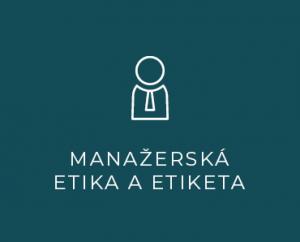 Manažerská etika a etiketa
