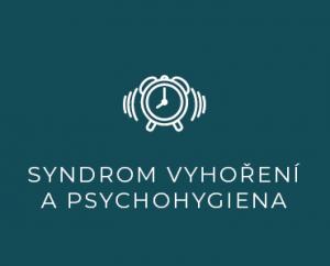 Syndrom vyhoření a psychohygiena