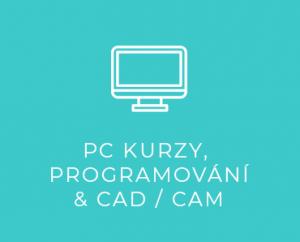 PC kurzy,<br>programování &<br>CAD / CAM