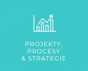 Projekty,<br>procesy<br>& strategie