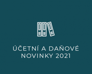 Účetní a daňové novinky 2021